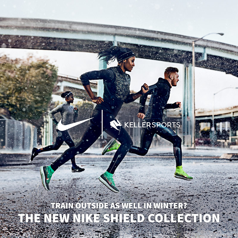 CURRENTLY IN THE KELLER SPORTS STORE - THE NIKE SHIELD RUNNING COLLECTION